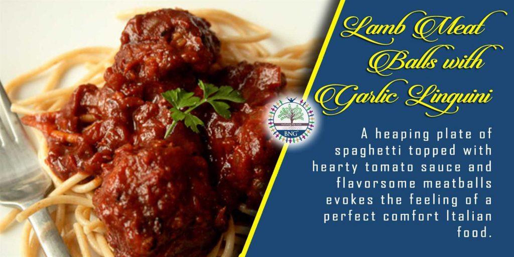 Italian Lamb Meat Balls with Garlic Linguini recipe by BNG Hotel Management Kolkata