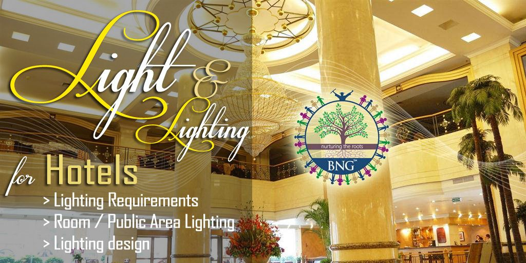light and lighting in hotel rooms, public area, and hotel room lighting design