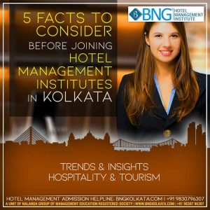 5 Facts to Consider before Joining Hotel Management Institutes in Kolkata